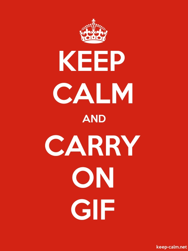 KEEP CALM AND CARRY ON GIF - white/red - Default (600x800)