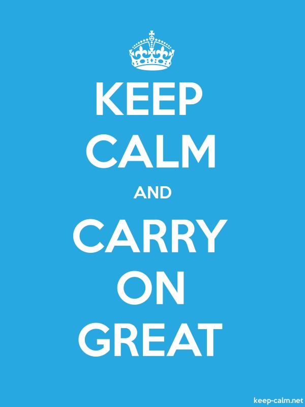 KEEP CALM AND CARRY ON GREAT - white/blue - Default (600x800)