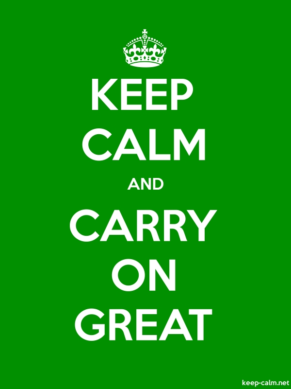 KEEP CALM AND CARRY ON GREAT - white/green - Default (600x800)