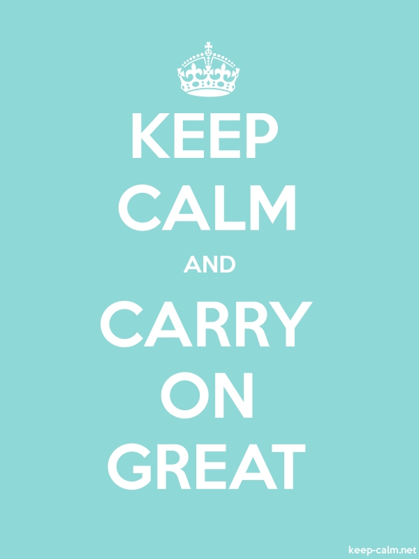KEEP CALM AND CARRY ON GREAT - white/lightblue - Default (600x800)