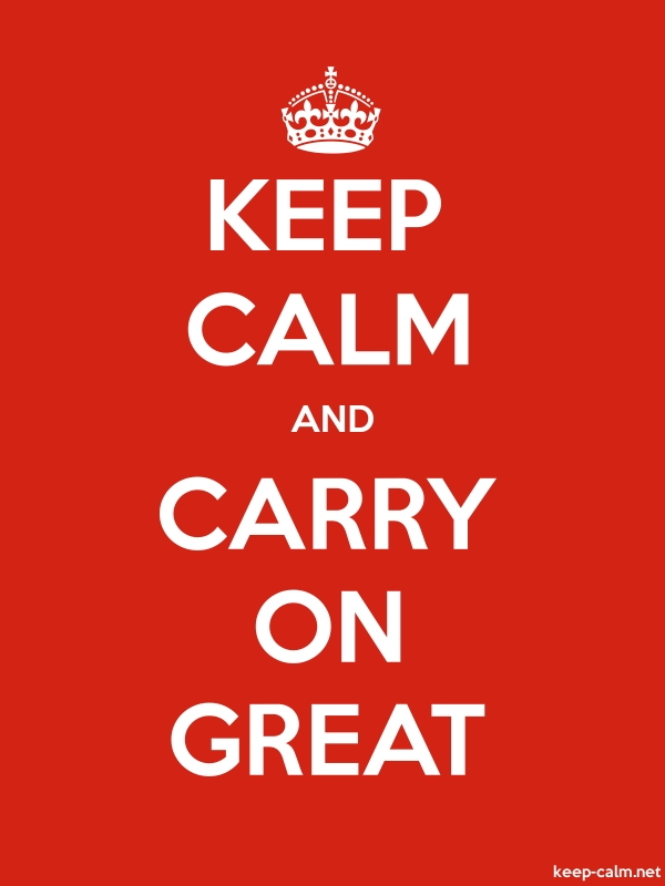 KEEP CALM AND CARRY ON GREAT - white/red - Default (600x800)