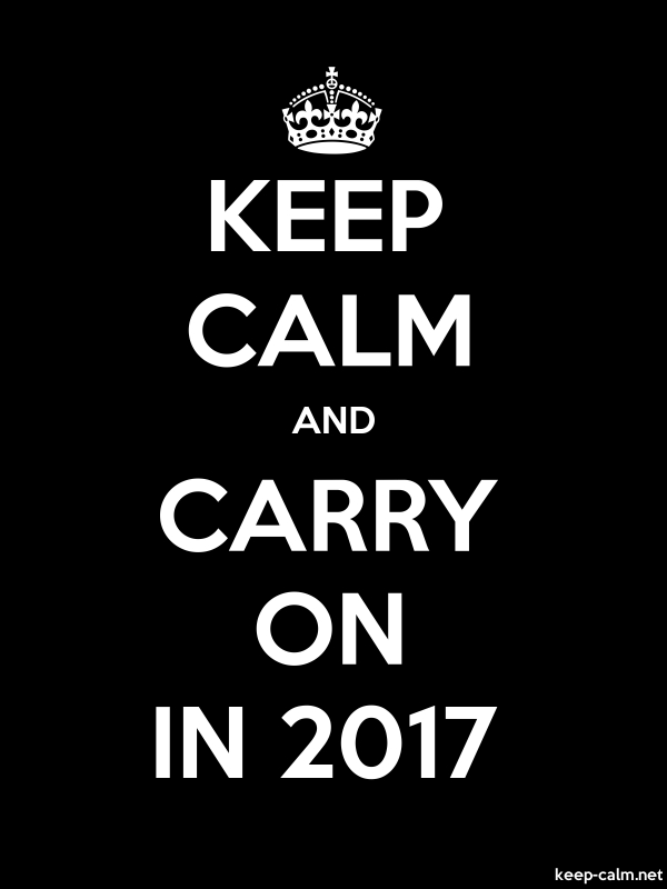 KEEP CALM AND CARRY ON IN 2017 - white/black - Default (600x800)