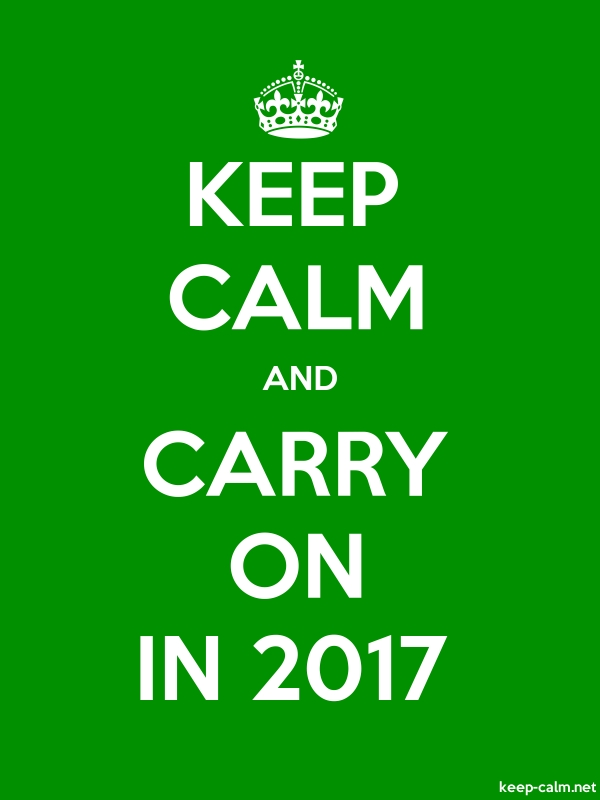 KEEP CALM AND CARRY ON IN 2017 - white/green - Default (600x800)