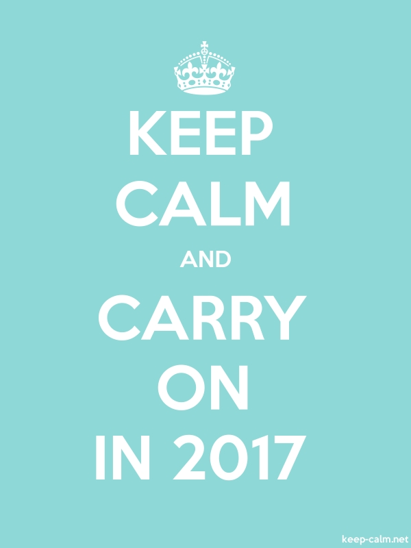 KEEP CALM AND CARRY ON IN 2017 - white/lightblue - Default (600x800)