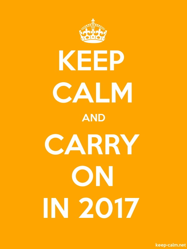 KEEP CALM AND CARRY ON IN 2017 - white/orange - Default (600x800)