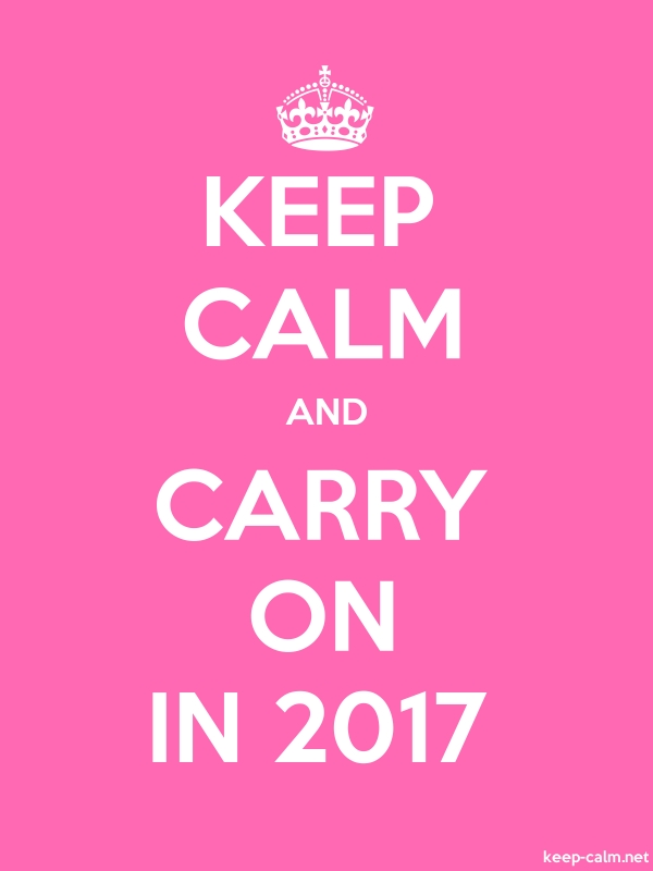KEEP CALM AND CARRY ON IN 2017 - white/pink - Default (600x800)