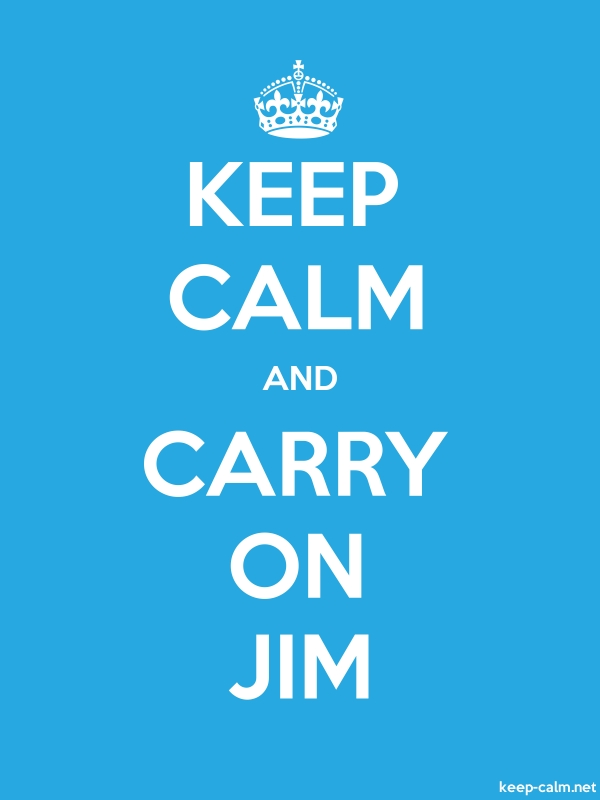 KEEP CALM AND CARRY ON JIM - white/blue - Default (600x800)