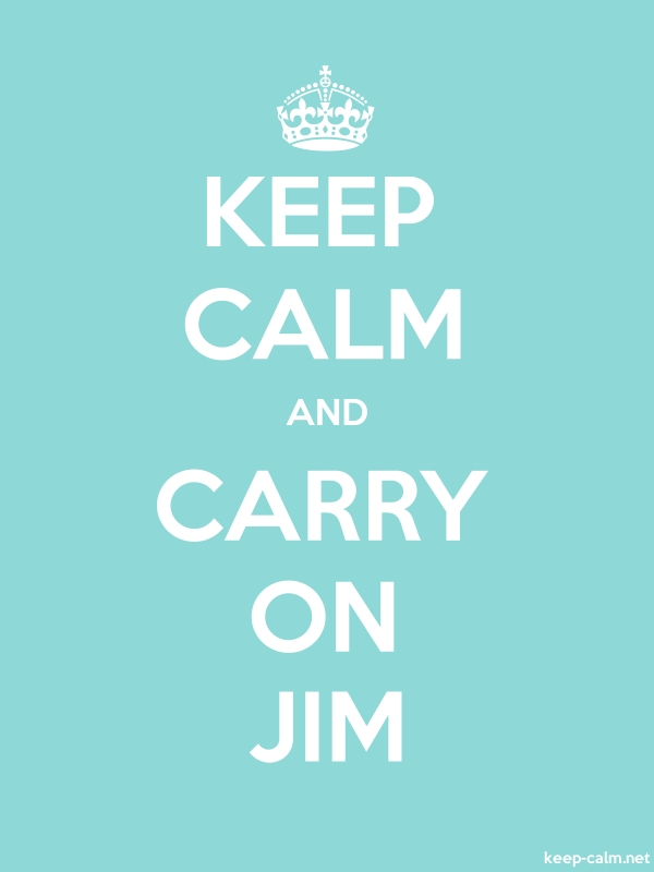 KEEP CALM AND CARRY ON JIM - white/lightblue - Default (600x800)