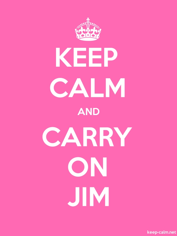 KEEP CALM AND CARRY ON JIM - white/pink - Default (600x800)
