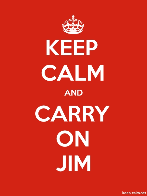 KEEP CALM AND CARRY ON JIM - white/red - Default (600x800)