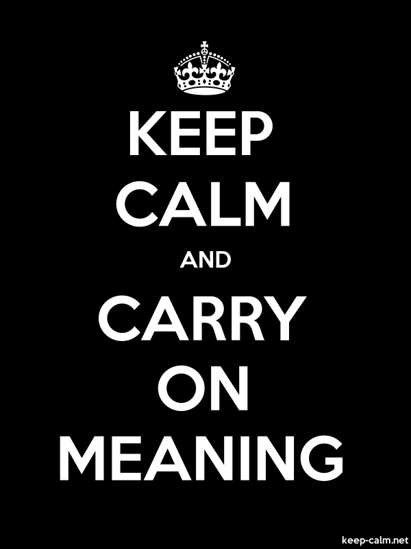KEEP CALM AND CARRY ON MEANING - white/black - Default (600x800)