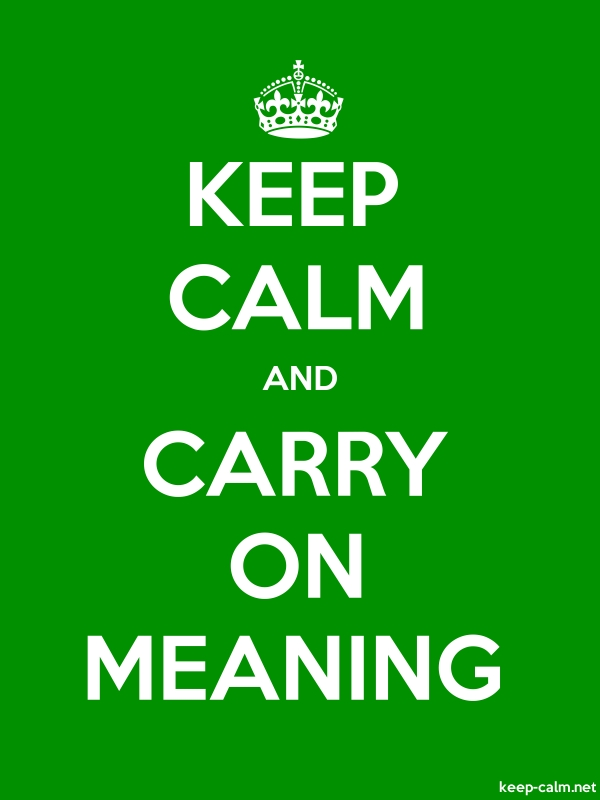 KEEP CALM AND CARRY ON MEANING - white/green - Default (600x800)