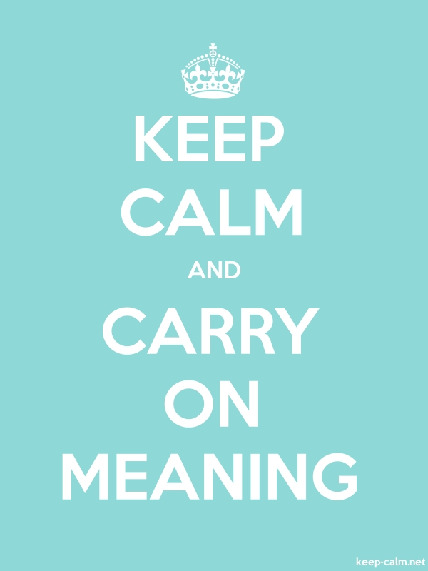 KEEP CALM AND CARRY ON MEANING - white/lightblue - Default (600x800)