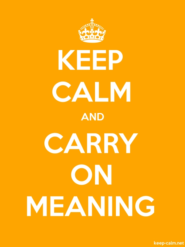 KEEP CALM AND CARRY ON MEANING - white/orange - Default (600x800)