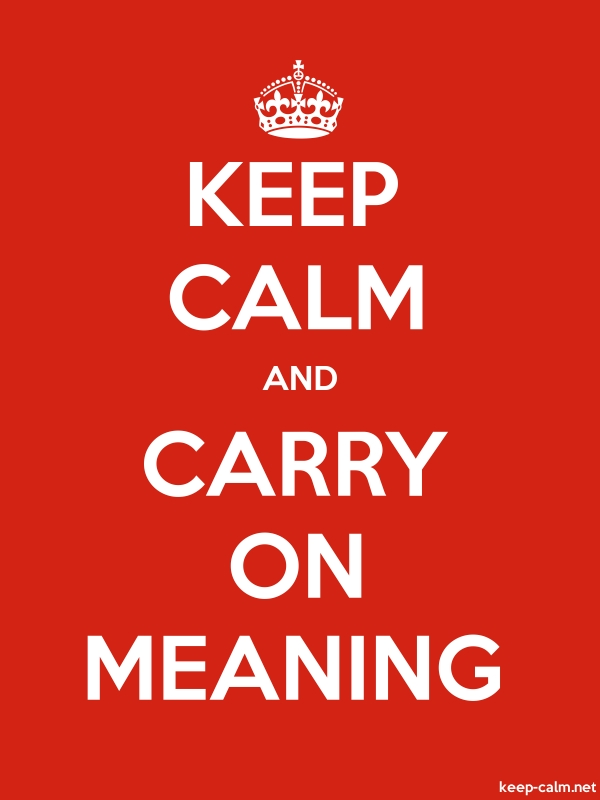 KEEP CALM AND CARRY ON MEANING - white/red - Default (600x800)