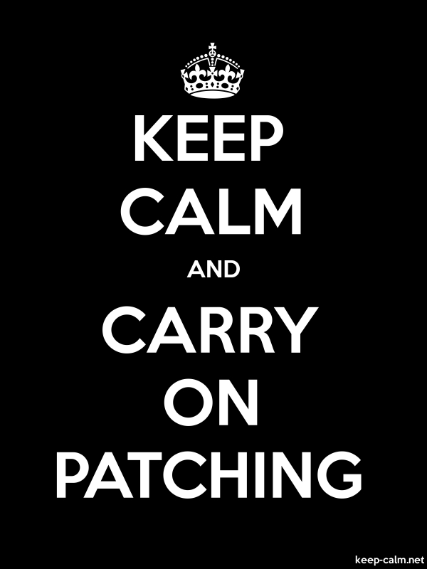 KEEP CALM AND CARRY ON PATCHING - white/black - Default (600x800)
