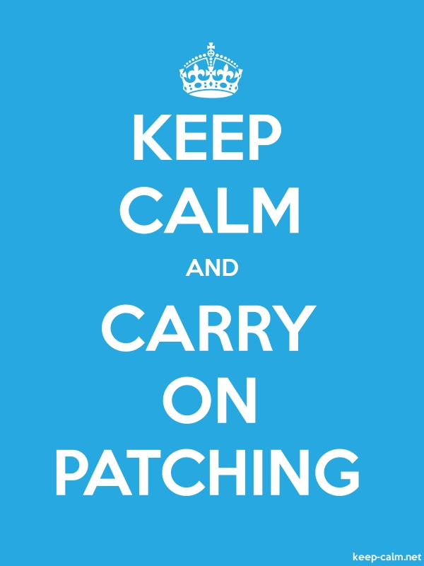 KEEP CALM AND CARRY ON PATCHING - white/blue - Default (600x800)