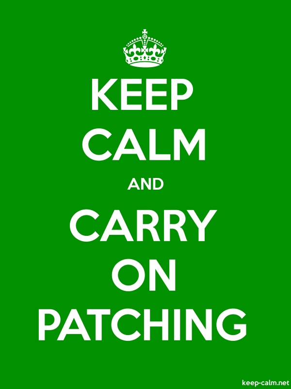 KEEP CALM AND CARRY ON PATCHING - white/green - Default (600x800)