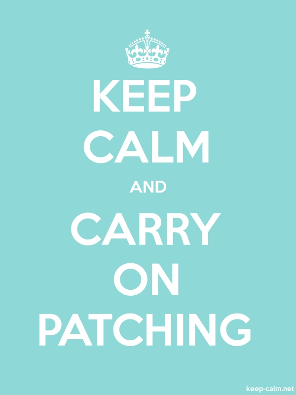 KEEP CALM AND CARRY ON PATCHING - white/lightblue - Default (600x800)