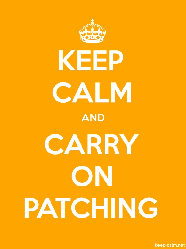 KEEP CALM AND CARRY ON PATCHING - white/orange - Default (600x800)