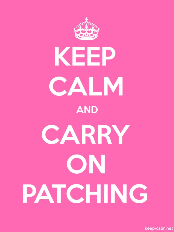 KEEP CALM AND CARRY ON PATCHING - white/pink - Default (600x800)