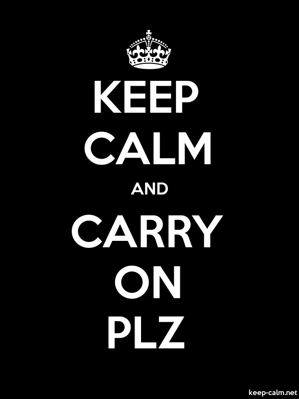 KEEP CALM AND CARRY ON PLZ - white/black - Default (600x800)