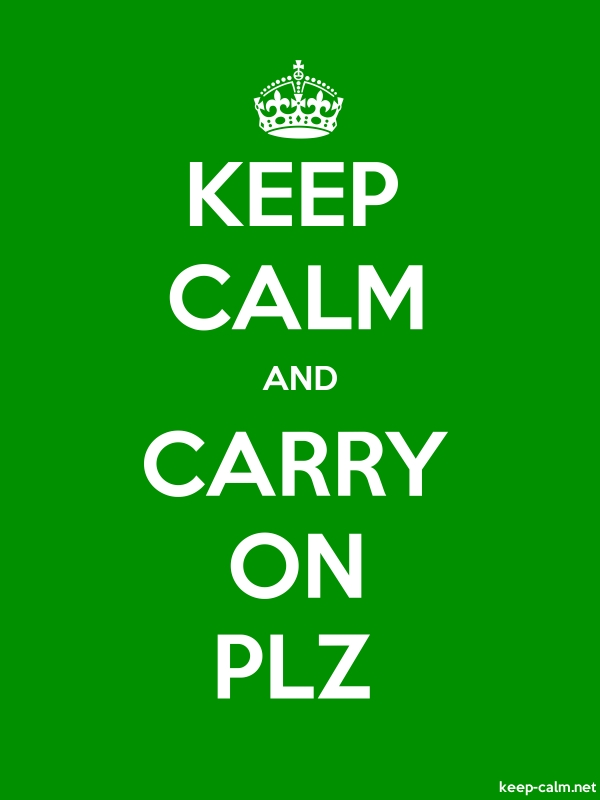 KEEP CALM AND CARRY ON PLZ - white/green - Default (600x800)