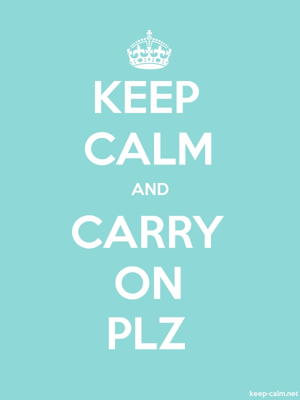 KEEP CALM AND CARRY ON PLZ - white/lightblue - Default (600x800)