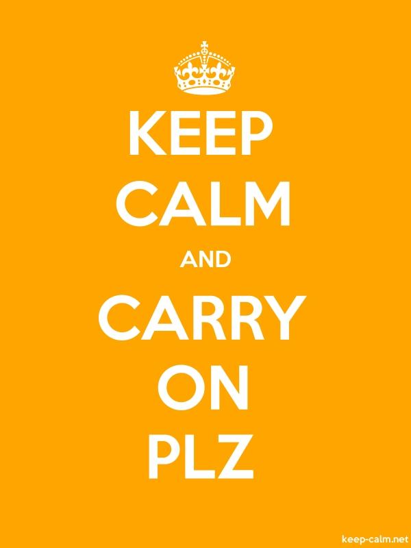 KEEP CALM AND CARRY ON PLZ - white/orange - Default (600x800)