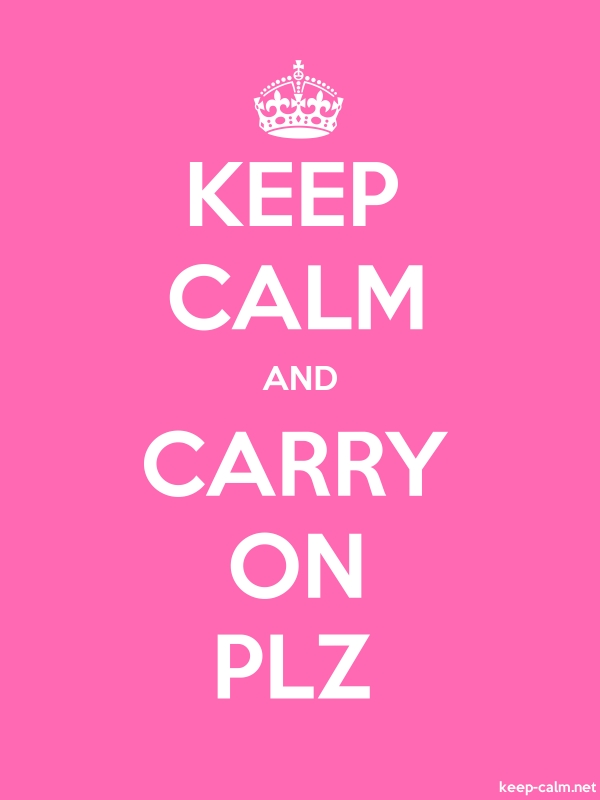 KEEP CALM AND CARRY ON PLZ - white/pink - Default (600x800)