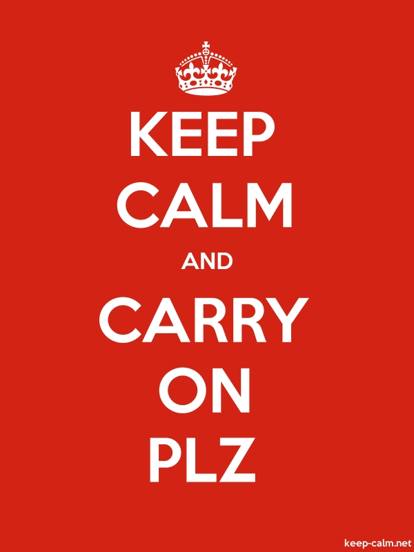 KEEP CALM AND CARRY ON PLZ - white/red - Default (600x800)