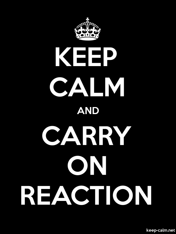 KEEP CALM AND CARRY ON REACTION - white/black - Default (600x800)