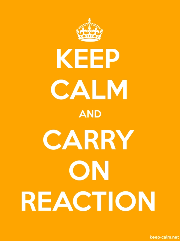 KEEP CALM AND CARRY ON REACTION - white/orange - Default (600x800)