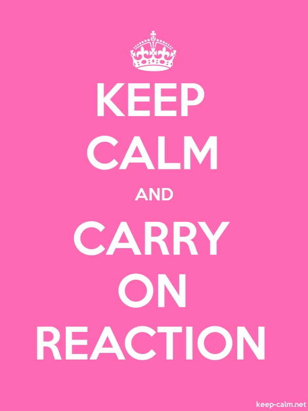 KEEP CALM AND CARRY ON REACTION - white/pink - Default (600x800)