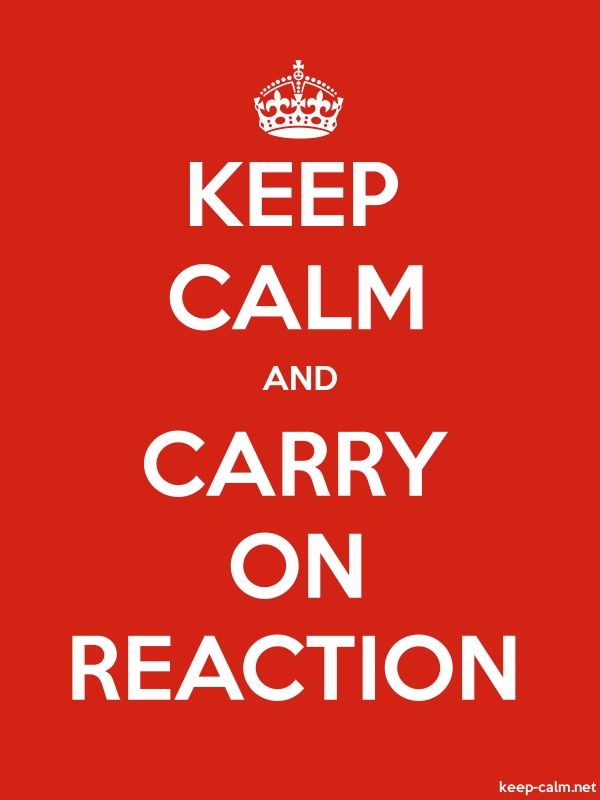 KEEP CALM AND CARRY ON REACTION - white/red - Default (600x800)