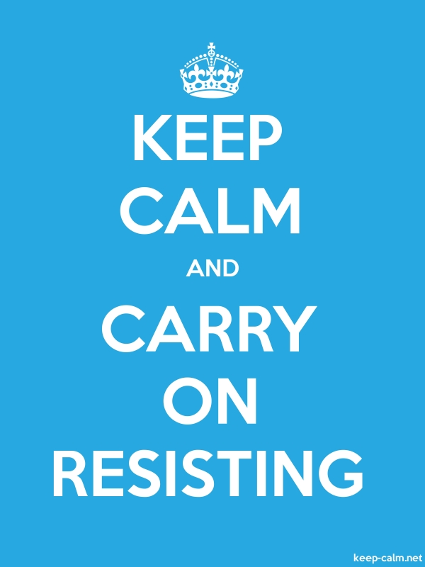 KEEP CALM AND CARRY ON RESISTING - white/blue - Default (600x800)