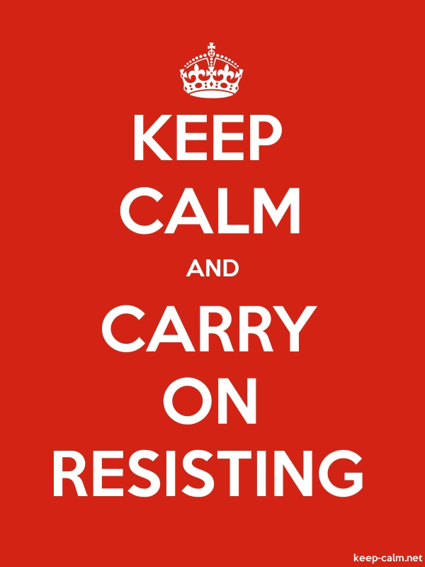KEEP CALM AND CARRY ON RESISTING - white/red - Default (600x800)