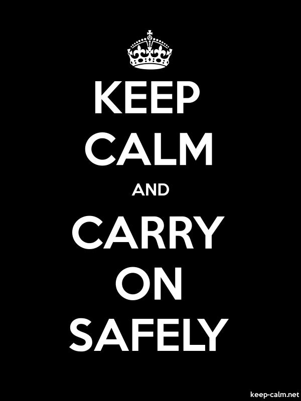 KEEP CALM AND CARRY ON SAFELY - white/black - Default (600x800)