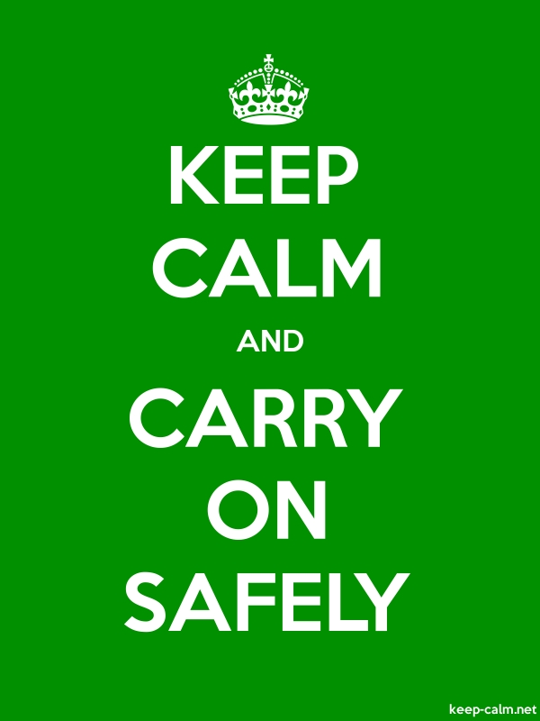 KEEP CALM AND CARRY ON SAFELY - white/green - Default (600x800)