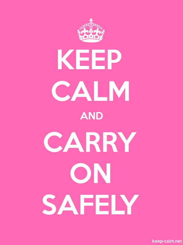 KEEP CALM AND CARRY ON SAFELY - white/pink - Default (600x800)