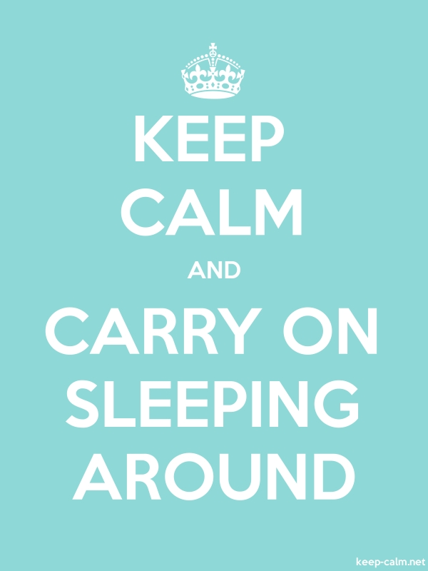 KEEP CALM AND CARRY ON SLEEPING AROUND - white/lightblue - Default (600x800)