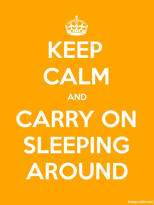KEEP CALM AND CARRY ON SLEEPING AROUND - white/orange - Default (600x800)