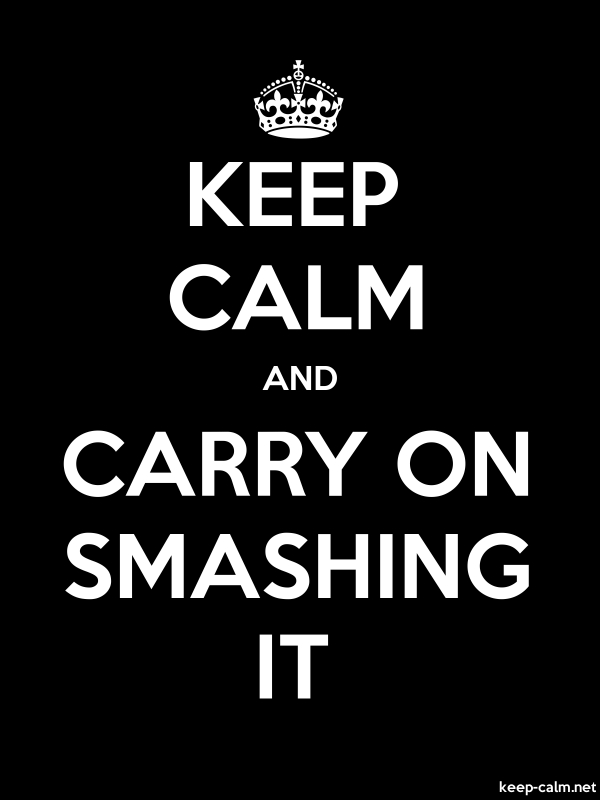 KEEP CALM AND CARRY ON SMASHING IT - white/black - Default (600x800)