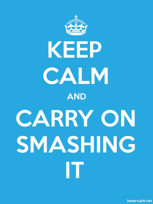 KEEP CALM AND CARRY ON SMASHING IT - white/blue - Default (600x800)