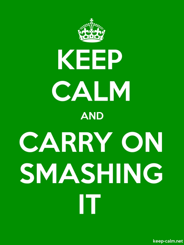 KEEP CALM AND CARRY ON SMASHING IT - white/green - Default (600x800)