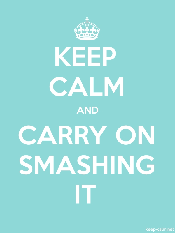KEEP CALM AND CARRY ON SMASHING IT - white/lightblue - Default (600x800)