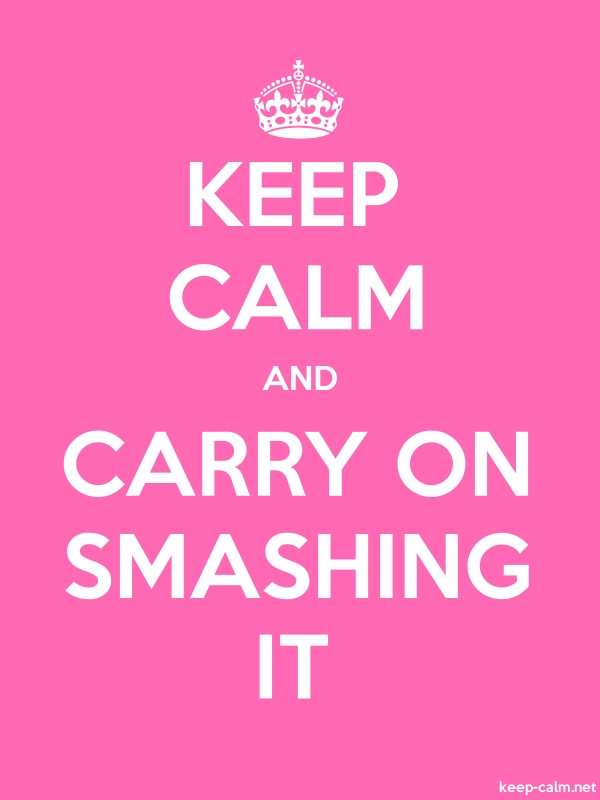 KEEP CALM AND CARRY ON SMASHING IT - white/pink - Default (600x800)
