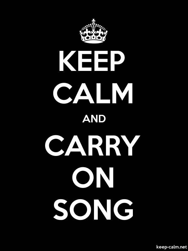 KEEP CALM AND CARRY ON SONG - white/black - Default (600x800)