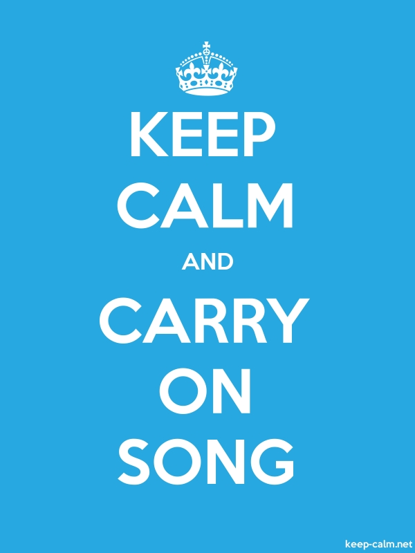 KEEP CALM AND CARRY ON SONG - white/blue - Default (600x800)