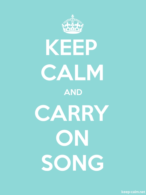 KEEP CALM AND CARRY ON SONG - white/lightblue - Default (600x800)
